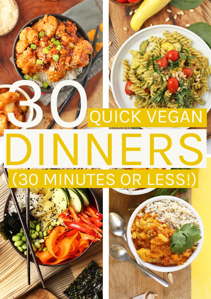 Easy Quick Vegan Dinners  30 Quick Vegan Dinners