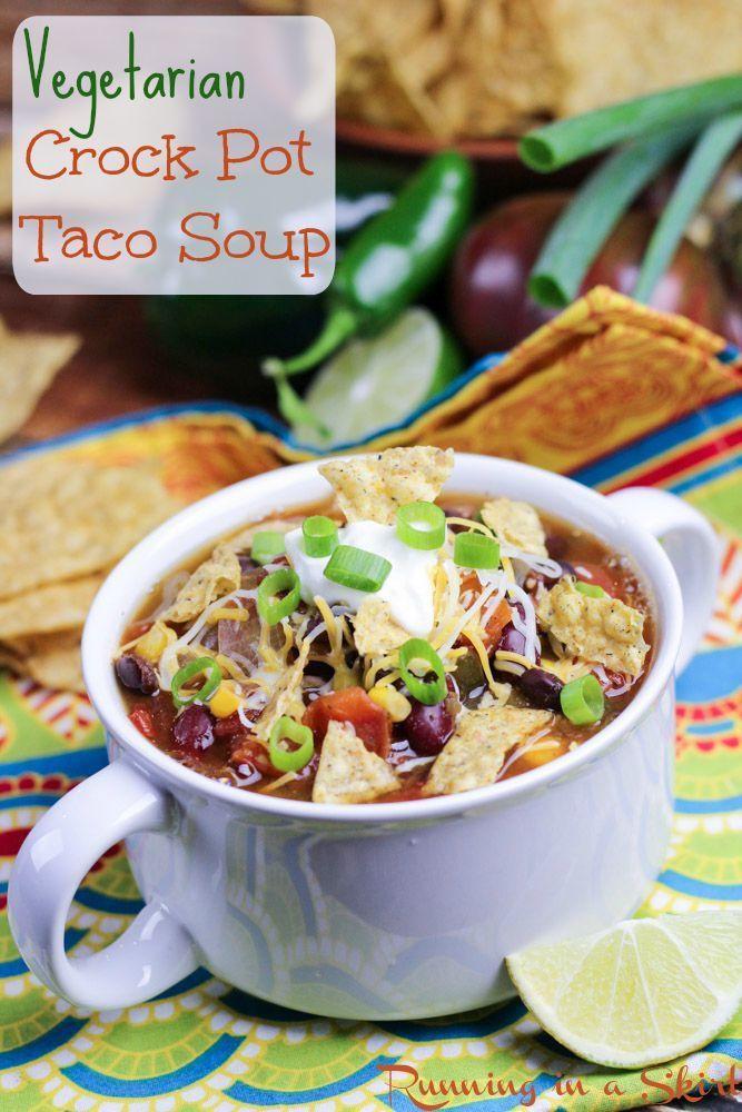 Easy Vegan Crock Pot Recipes  Ve arian Taco Soup Crock Pot Recipe