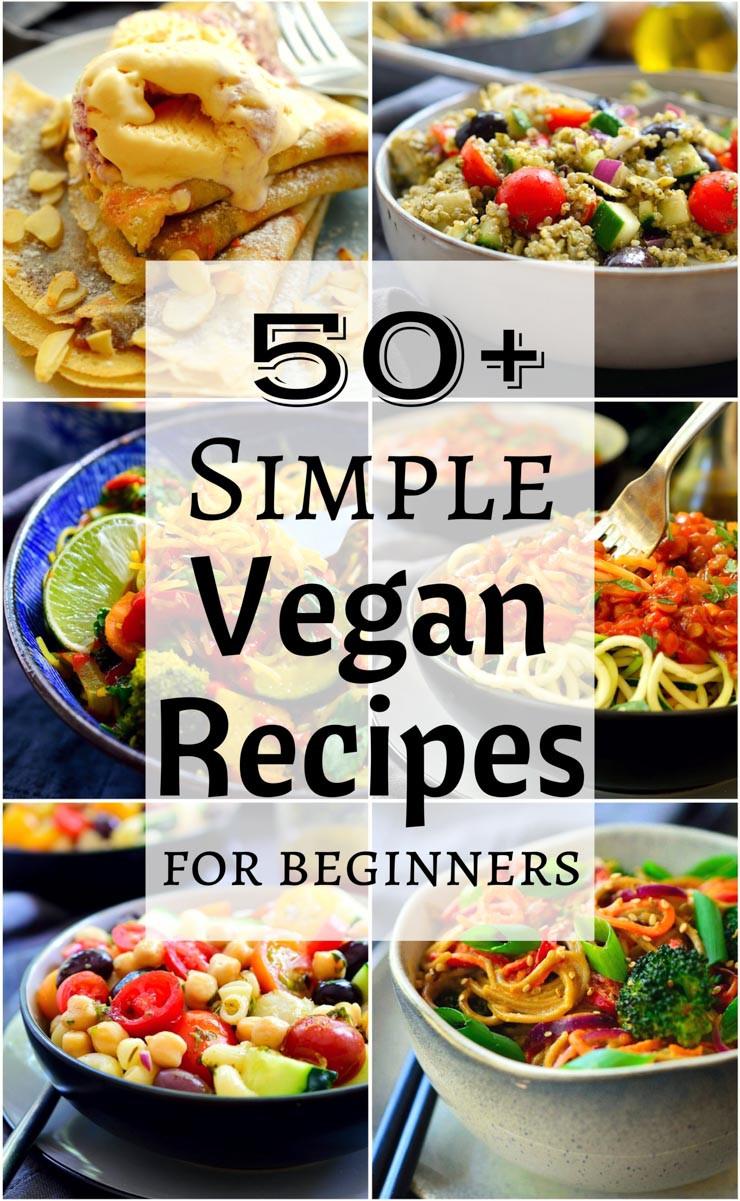 Easy Vegan Recipes  50 Simple Vegan Recipes
