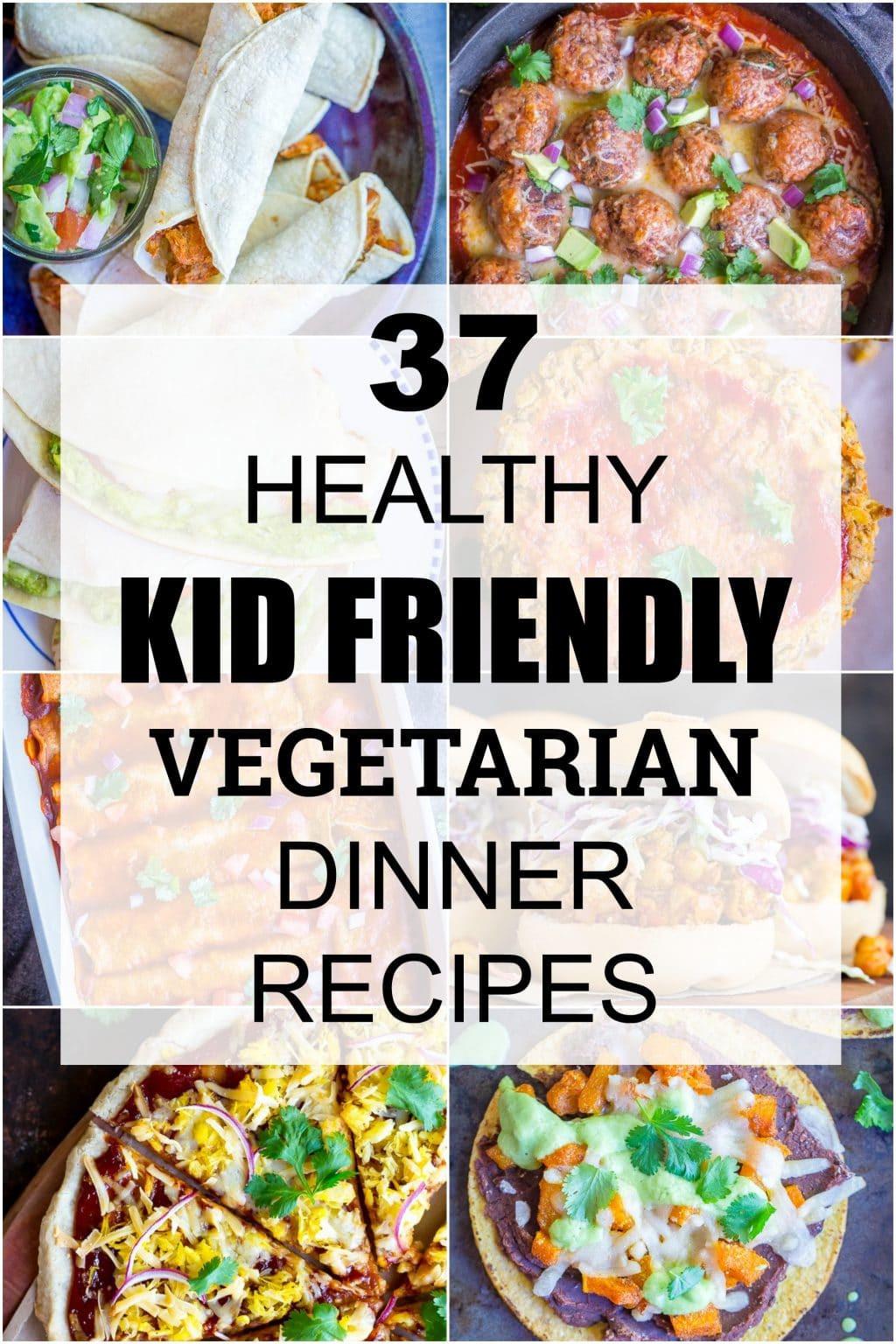 Easy Vegetarian Dinner Recipes For Family  37 Healthy Kid Friendly Ve arian Dinner Recipes She