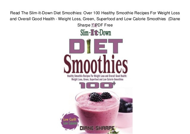 Free Healthy Smoothie Recipes For Weight Loss  Read The Slim It Down Diet Smoothies Over 100 Healthy