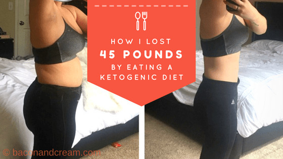 Gaining Weight On Keto Diet  My Ketogenic Diet Success Story How I Lost 45 Pounds