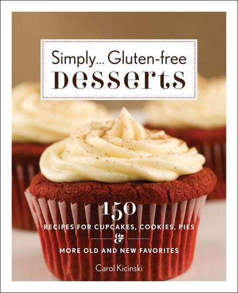 Gluten And Dairy Free Desserts To Buy  Simply Gluten Free Desserts cookbook by Carol Kicinski
