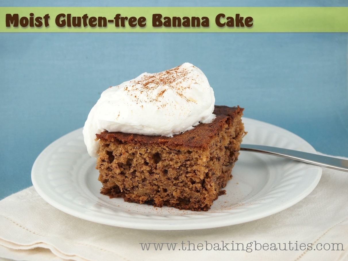 Gluten Free Banana Cake  Moist Gluten free Banana Cake The Baking Beauties
