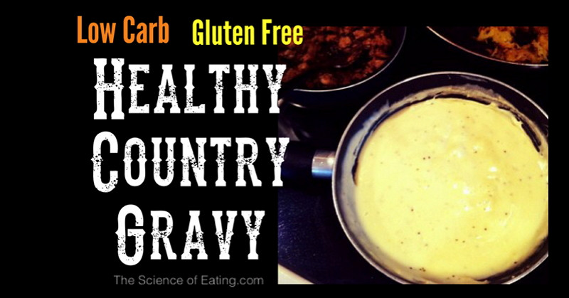 Gluten Free Country Gravy  Healthy Country Gravy Low Carb & Gluten Free