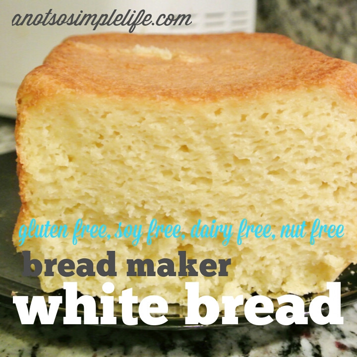 Gluten Free Dairy Free Bread Machine Recipe  Gluten Free Bread Maker White Bread Gluten Free Dairy