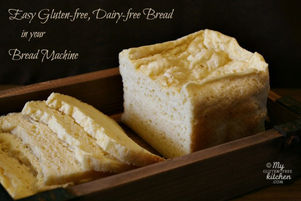 Gluten Free Dairy Free Bread Machine Recipe  best bread maker bread