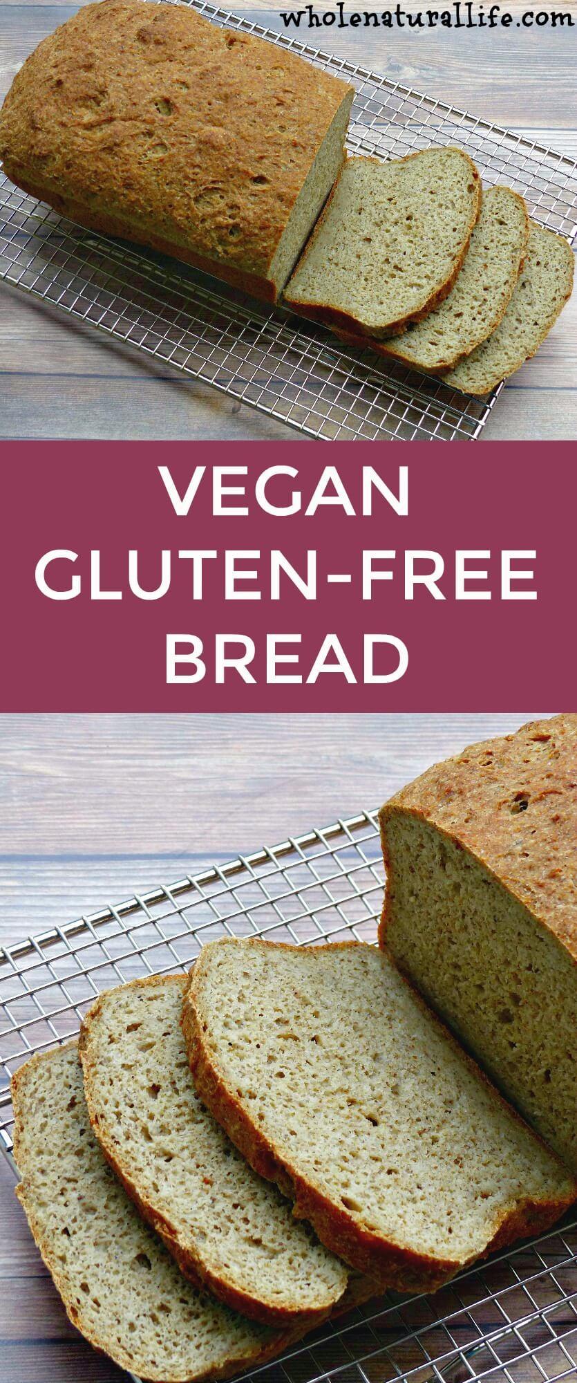 Gluten Free Dairy Free Bread  Vegan Gluten free Bread Whole Natural Life