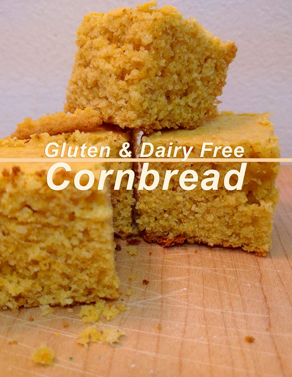 Gluten Free Dairy Free Cornbread  Gluten and Dairy Free Cornbread Recipe