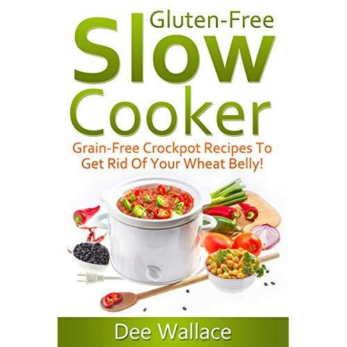 Gluten Free Dairy Free Crockpot Recipes  Image Gluten Free Slow Cooker Bible Grain Free Crockpot