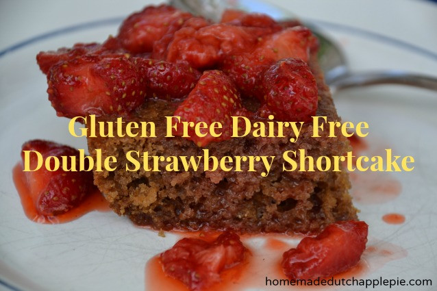 Gluten Free Dairy Free Strawberry Shortcake  Gluten Free Dairy Free Double Strawberry Shortcake