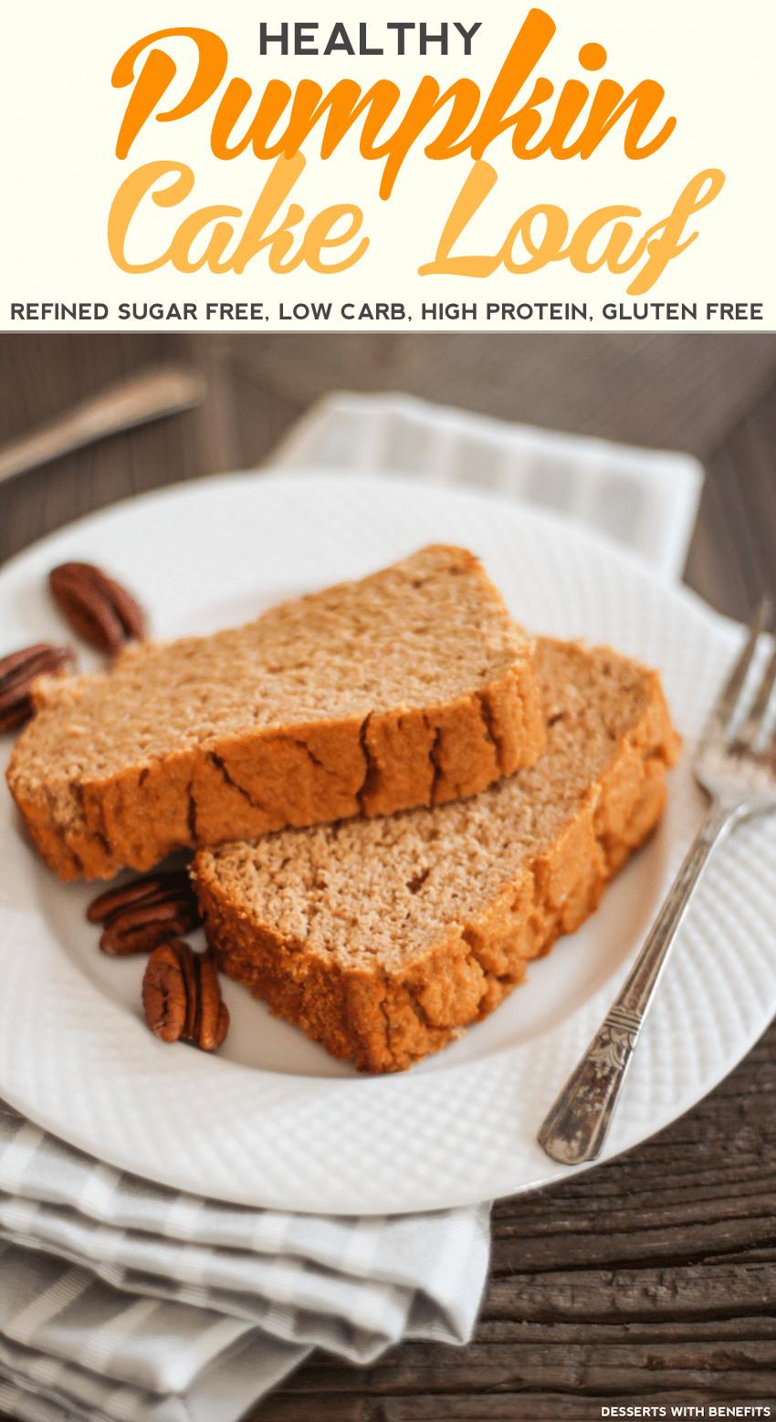 Gluten Free Dairy Free Sugar Free Dessert Recipes  Desserts With Benefits Healthy Pumpkin Cake Loaf recipe