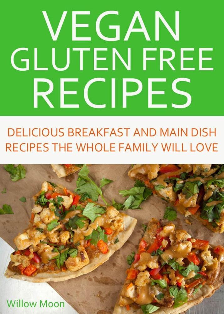 Gluten Free Dairy Free Vegan Recipes  My New Vegan Gluten Free Recipe ebook is Here