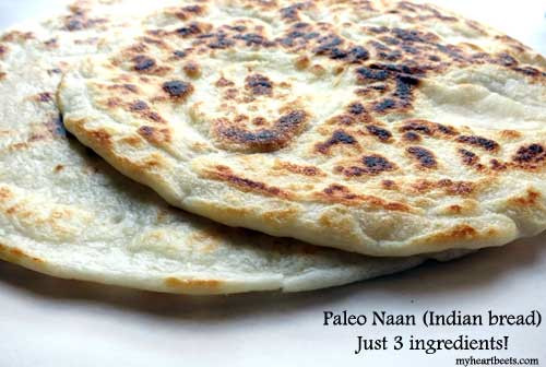 Gluten Free Indian Bread  3 Ingre nt Paleo Naan Indian bread My Heart Beets