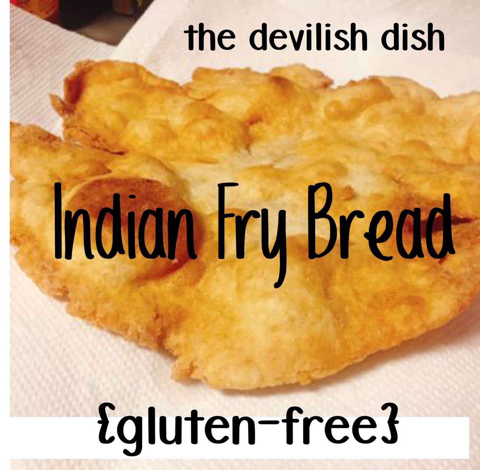 Gluten Free Indian Bread  The Devilish Dish Gluten Free Indian Fry Bread