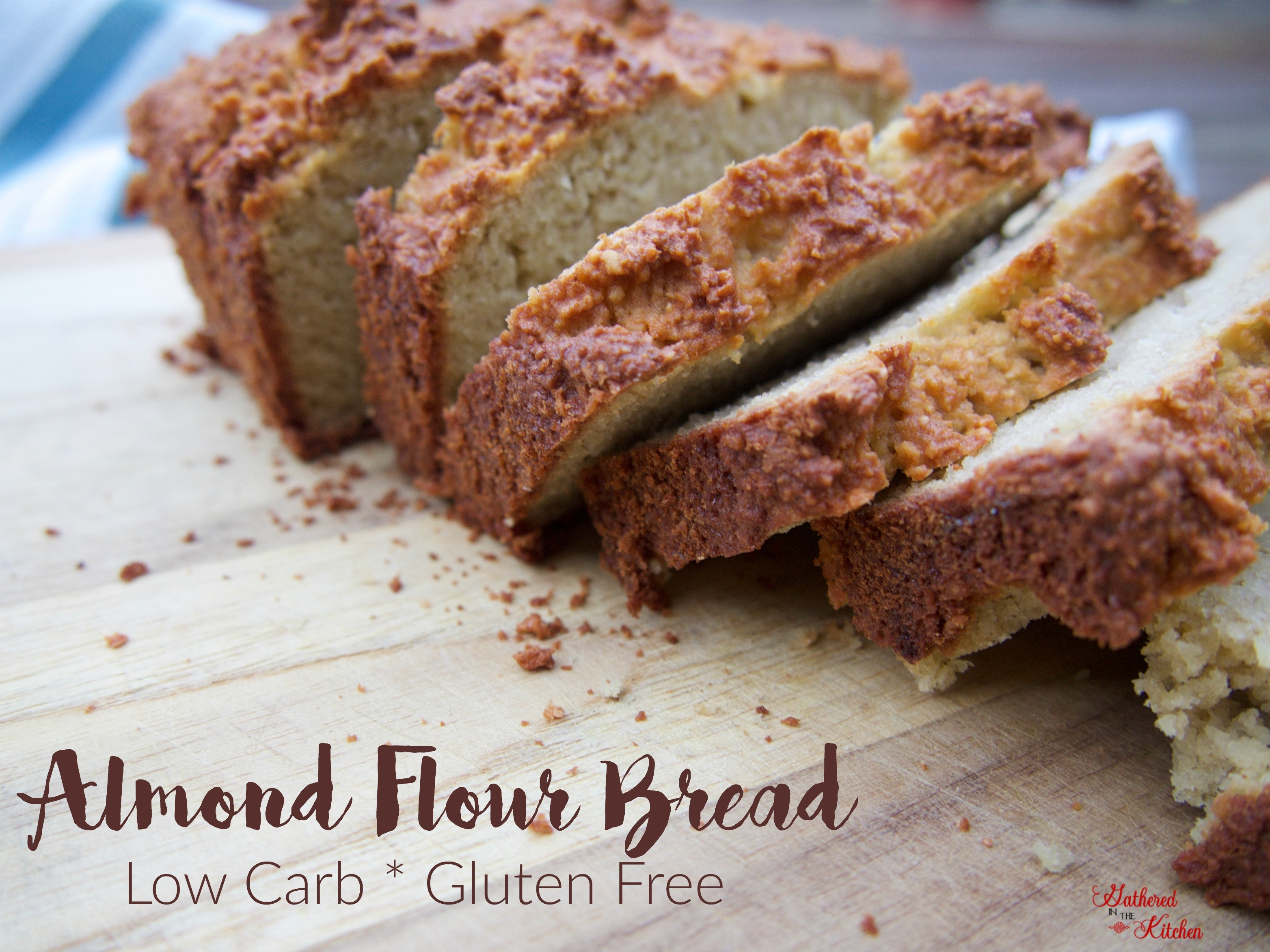 Gluten Free Low Carb Bread  Almond Flour Bread Low Carb & Gluten Free Gathered In