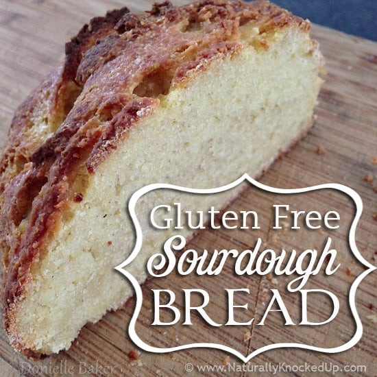 Gluten Free Sour Dough Bread  Gluten free sourdough bread artisan style