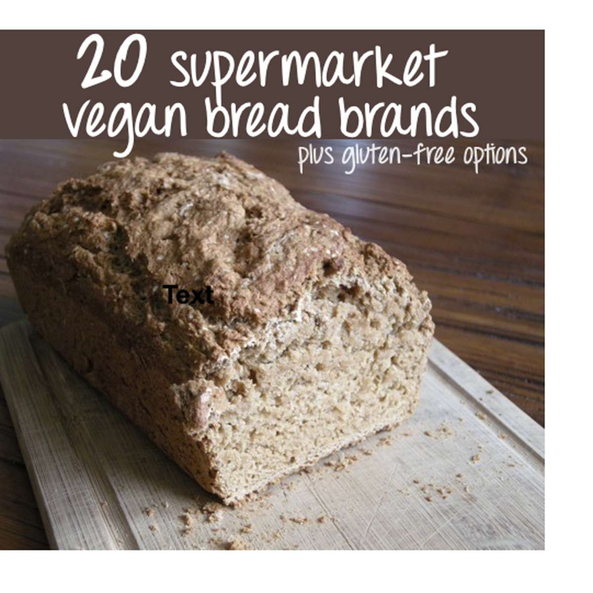Gluten Free Vegan Bread Brands  List of 20 Supermarket Friendly Vegan Bread Brands inc