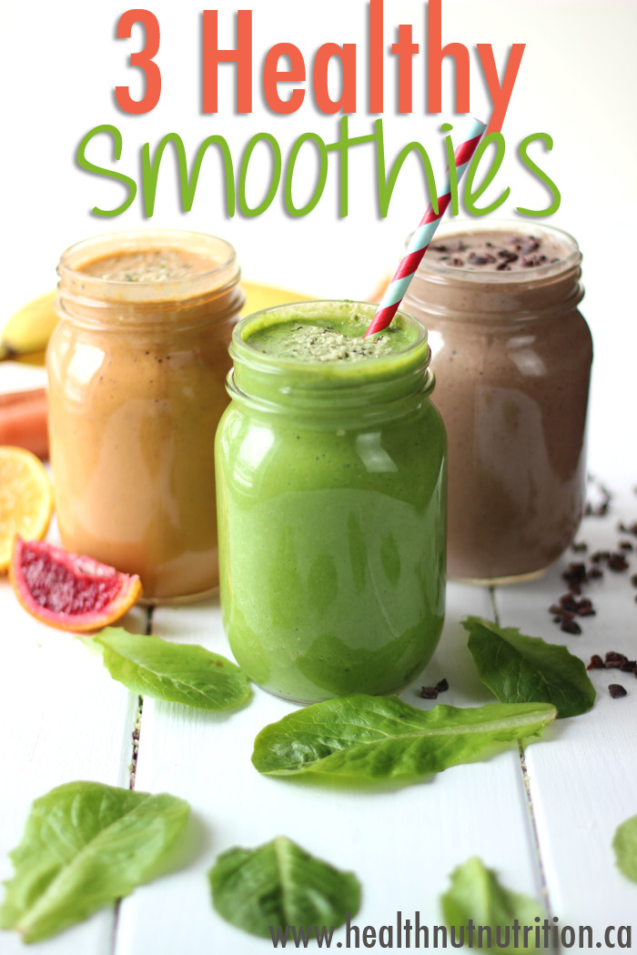 Good Healthy Smoothies  3 Healthy Smoothie Recipes