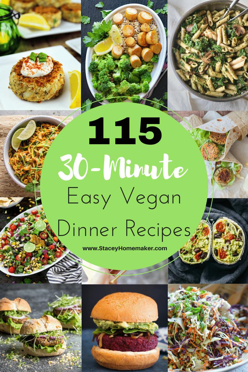 Good Vegan Dinners  115 30 Minutes or Less Easy Vegan Dinner Recipes the