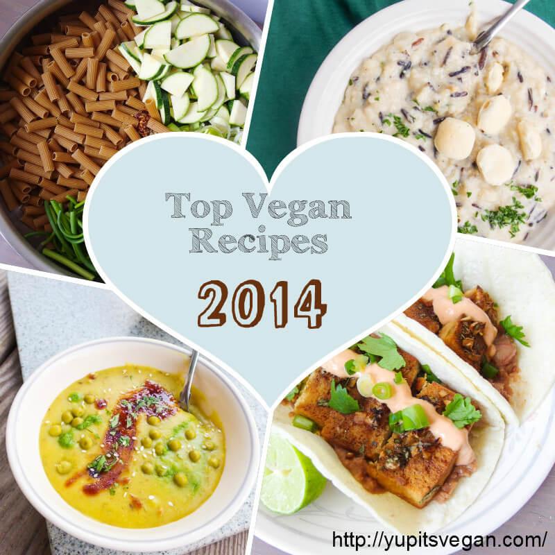 Great Vegetarian Recipes  Top Vegan Recipes of 2014 Yup it s Vegan