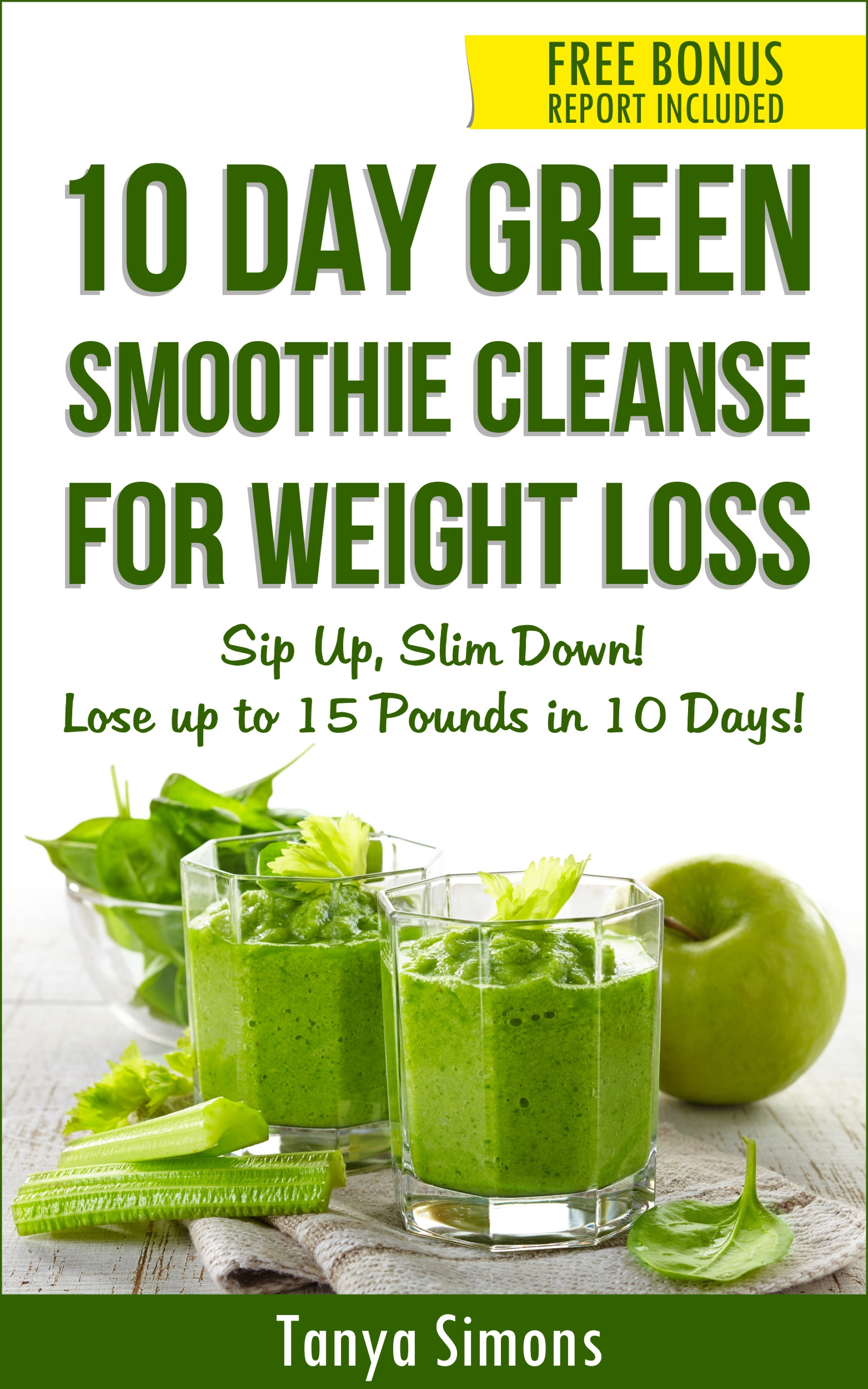Green Smoothie Recipes For Weight Loss  10 Day Green Smoothie Cleanse Lose 15lbs with 10 Day