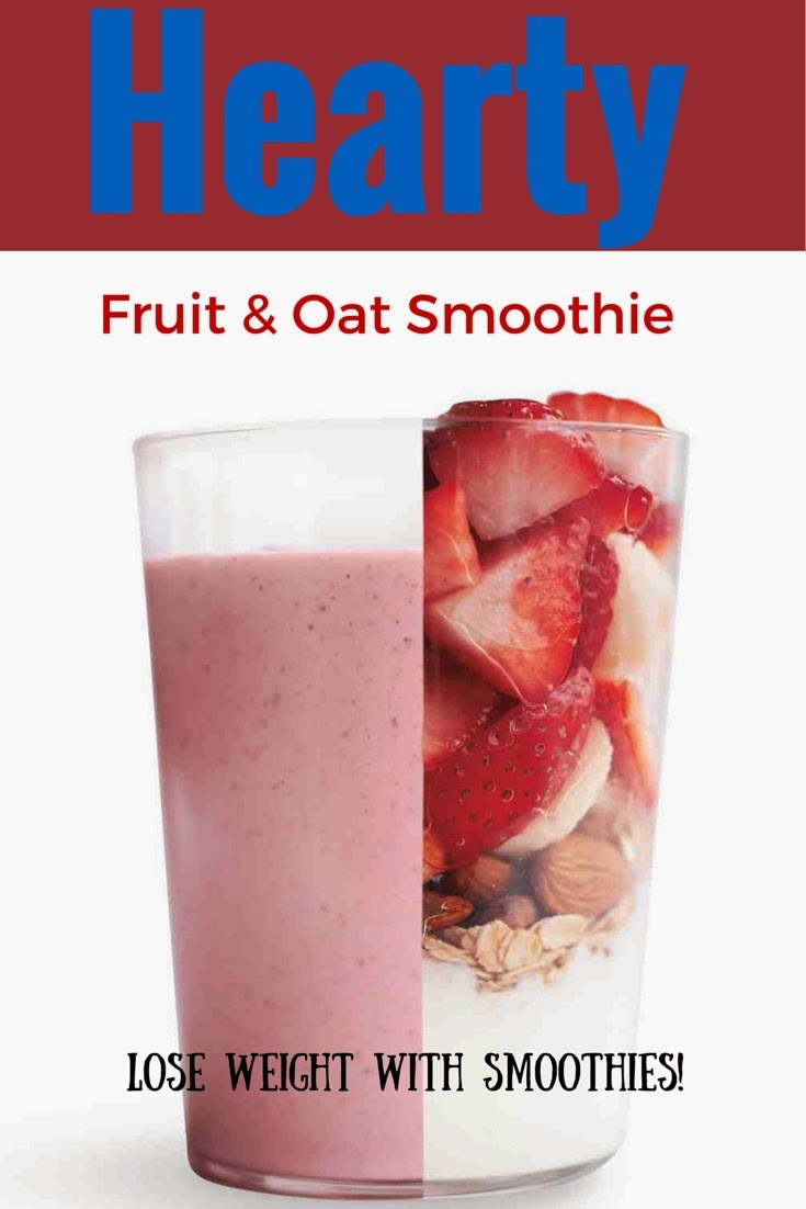 Healthiest Smoothies For Weight Loss  Healthy Smoothie Recipes Healthy Fruit And Oat Smoothie