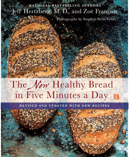 "Healthy Bread In Five Minutes A Day  Master Recipe from ""New Healthy Bread in Five Minutes a"