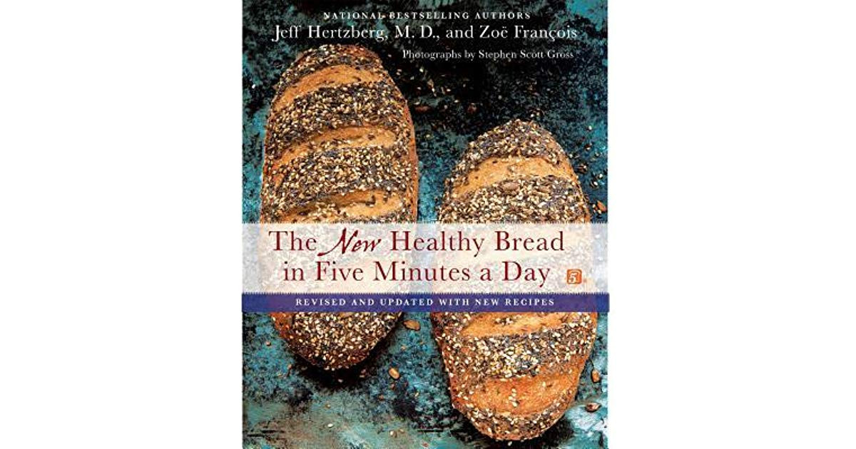 Healthy Bread In Five Minutes A Day  The New Healthy Bread in Five Minutes a Day Revised and