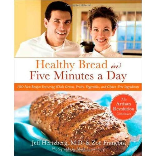Healthy Bread In Five Minutes A Day  Giveaway Healthy Bread in Five Minutes a Day