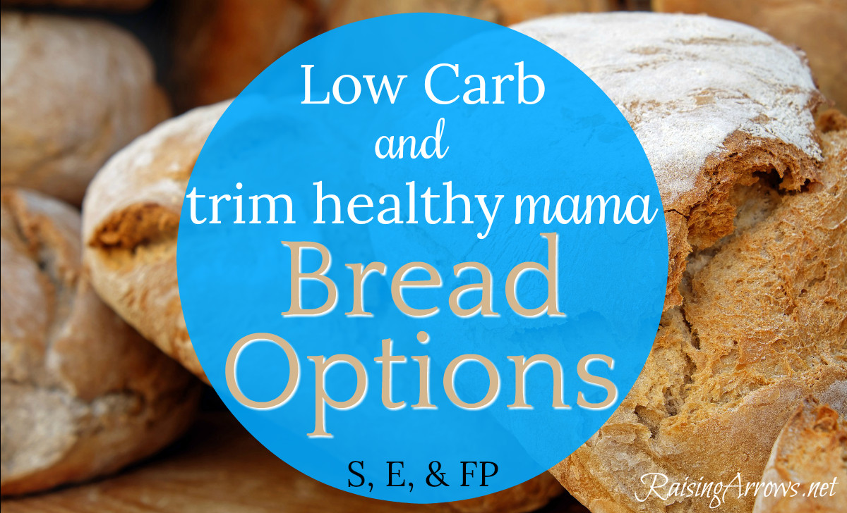 Healthy Bread Options  Low Carb and Trim Healthy Mama Bread Options Raising Arrows