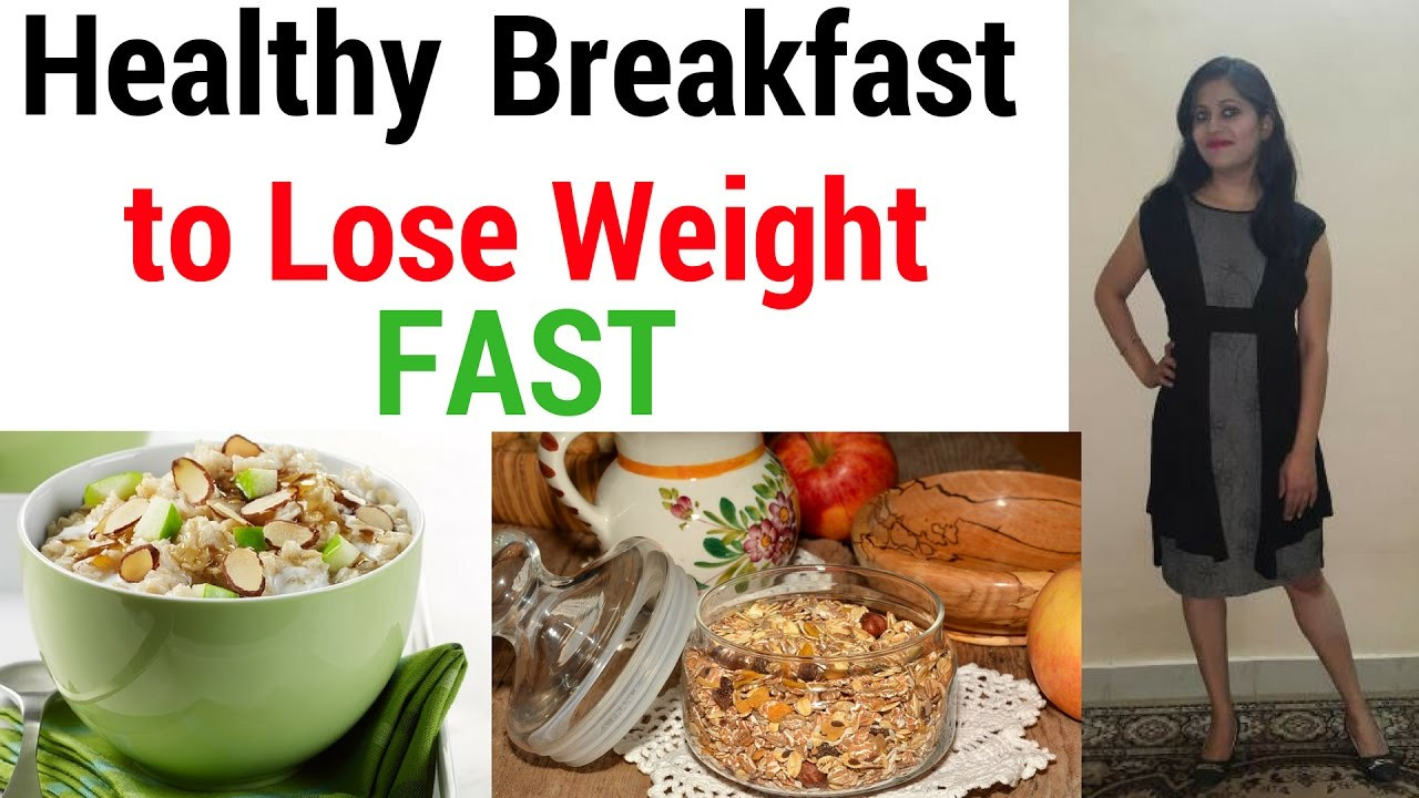 Healthy Breakfast Weight Loss  Healthy Breakfast for Weight Loss Indian for Weight Loss