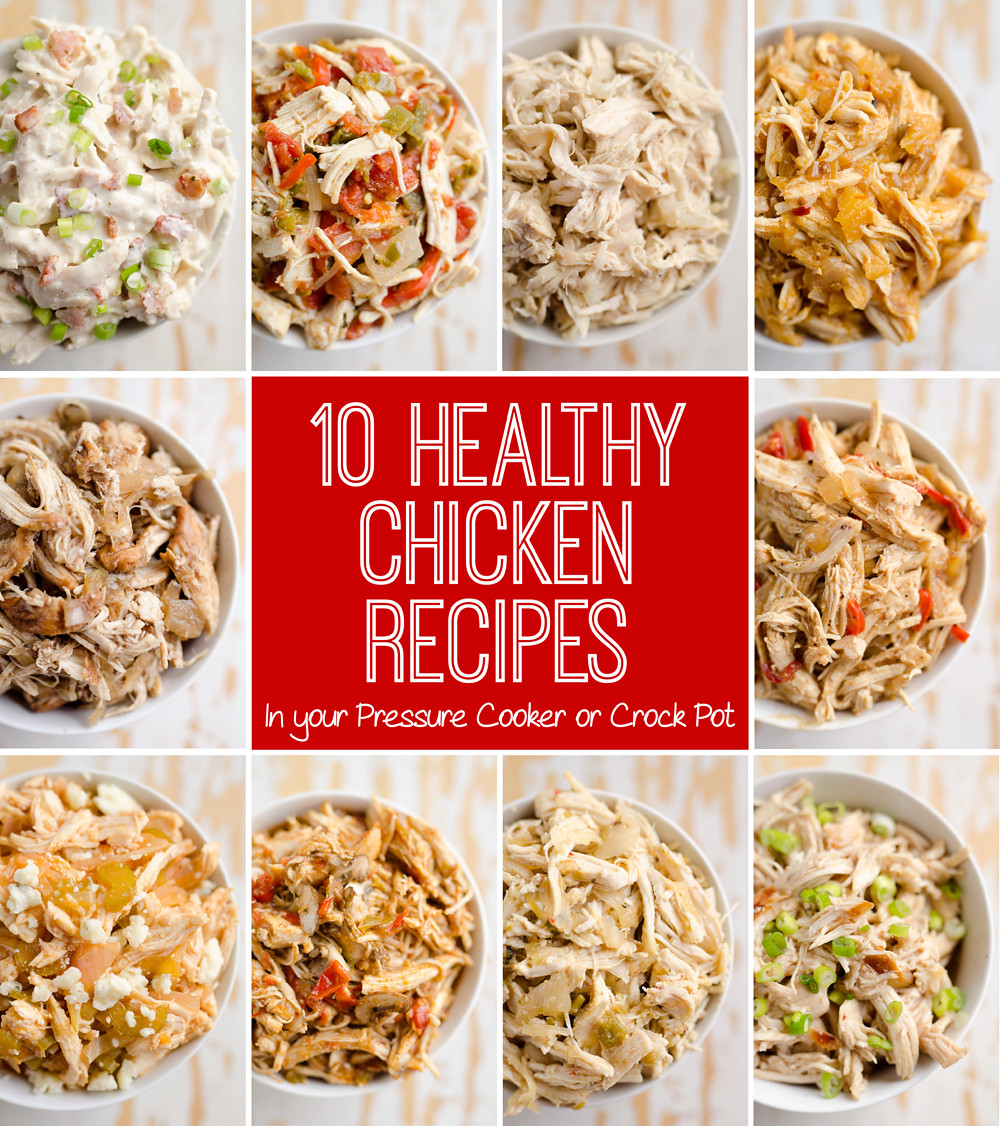 Healthy Instant Pot Recipes Chicken  10 Healthy Chicken Recipes in a Pressure Cooker or Crock Pot