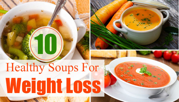 Healthy Low Calorie Soup Recipes  Top 10 Healthy Soups For Weight Loss