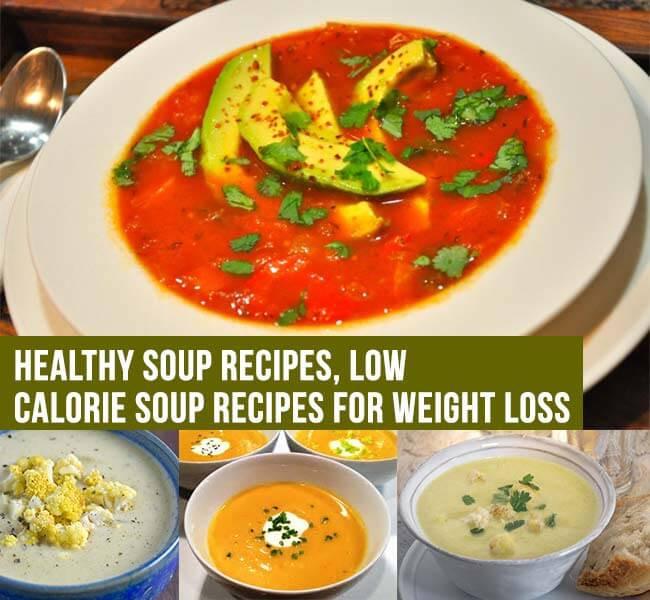 Healthy Low Calorie Soup Recipes  Healthy Soup Recipes Low Calorie Soup Recipes for Weight Loss