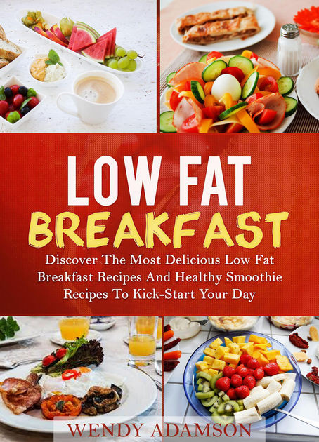 Healthy Low Cholesterol Breakfast  Low Fat Breakfast Discover The Most Delicious Low Fat