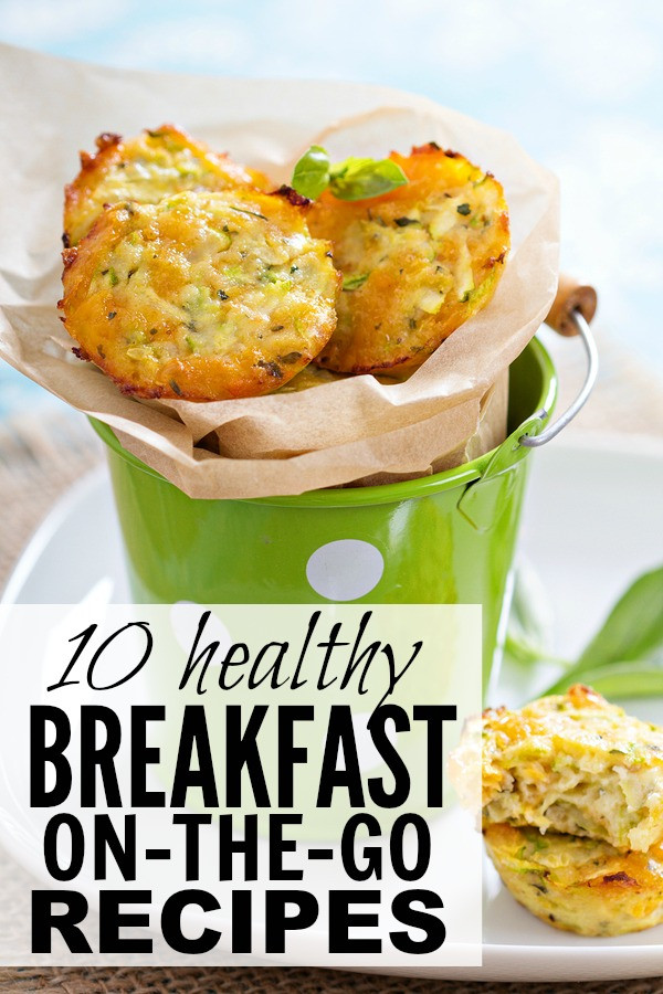 Healthy To Go Breakfast  10 easy & healthy breakfast on the go ideas for busy moms