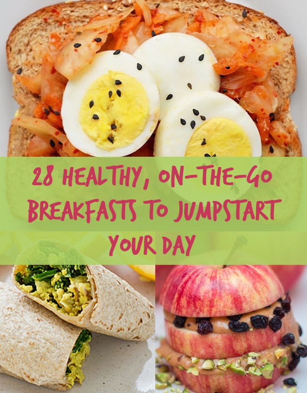 Healthy To Go Breakfast  28 Easy And Healthy Breakfasts You Can Eat The Go
