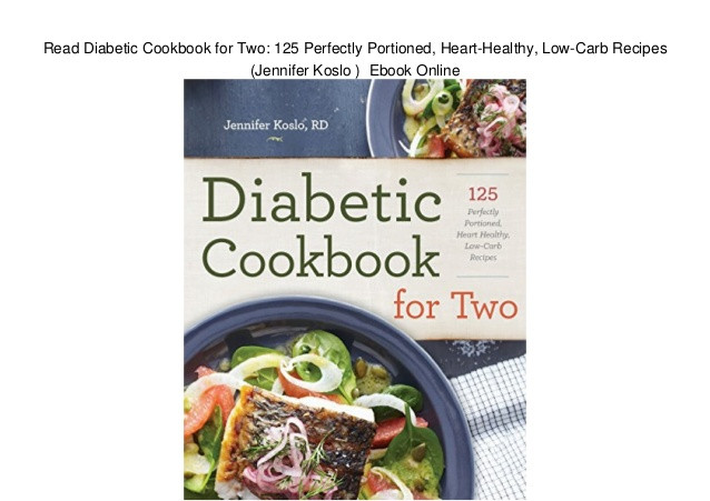 Heart Healthy And Diabetic Recipes  Read Diabetic Cookbook for Two 125 Perfectly Portioned