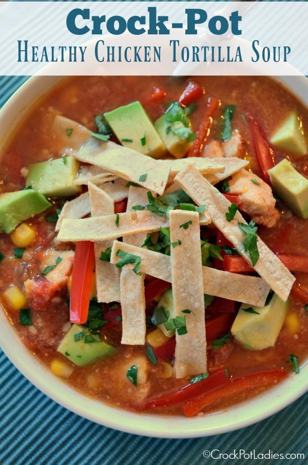Heart Healthy Crock Pot Recipes  Crock Pot Healthy Chicken Tortilla Soup Crock Pot La s