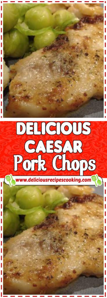Heart Healthy Pork Chop Recipes  Delicious Caesar Pork Chops healthy recipes & list of