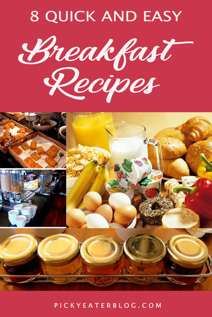 Heart Healthy Recipes For Picky Eaters  8 Quick and Easy Breakfast Recipes The Picky Eater