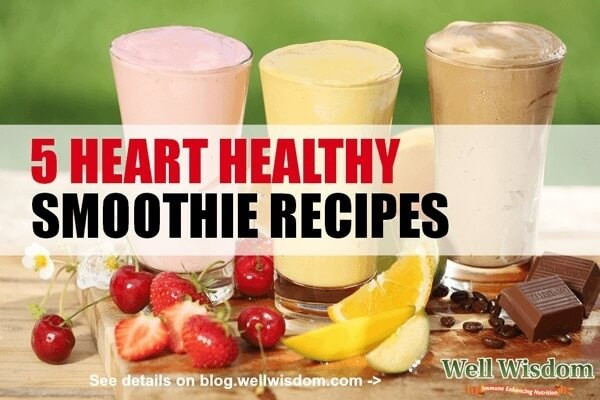 Heart Healthy Smoothie Recipes 5 Heart Healthy Smoothie Recipes