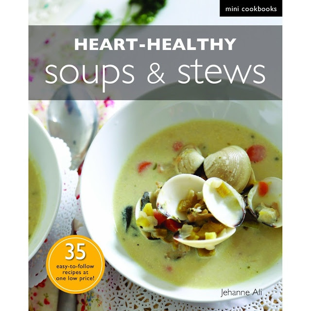 Heart Healthy Soups And Stews  My heart healthy mini cookbook Soups and Stews