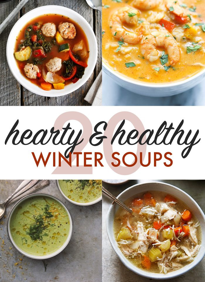 Hearty Healthy Soups  Twenty Hearty and Healthy Winter Soups Lexi s Clean Kitchen