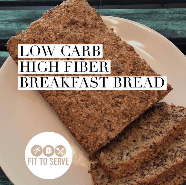 High Fiber Bread Recipe  Low Carb High Fiber Breakfast Bread