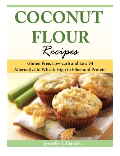High Fiber Low Carb Recipes  Coconut Flour Recipes Gluten Free Low carb and Low GI