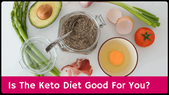 Is Keto Diet Good For You  Is The Keto Diet Good For You Low Carb and High Fat