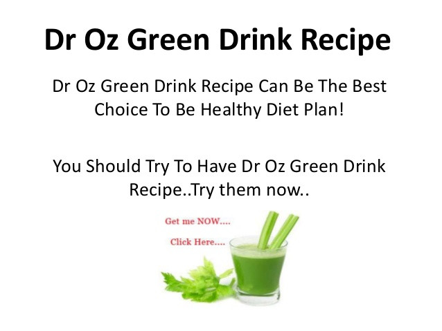 Juicing Recipes For Weight Loss Dr Oz  Dr Oz Green Drink Recipe