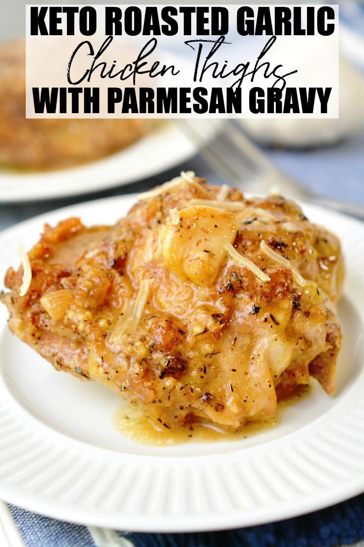 Keto Crispy Chicken Thighs  Keto Garlic Roasted Chicken Thighs with Parmesan Gravy